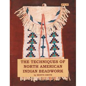 The techniques of North American Indian beadwork